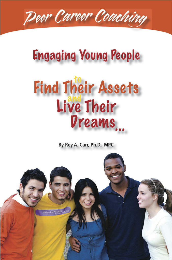 Peer Career Coaching: Engaging Young People to Find Their Assets and Live Their Dreams