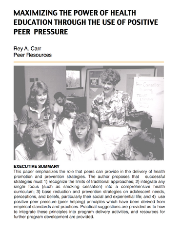 MAXIMIZING THE POWER OF HEALTH EDUCATION THROUGH THE USE OF POSITIVE PEER PRESSURE
