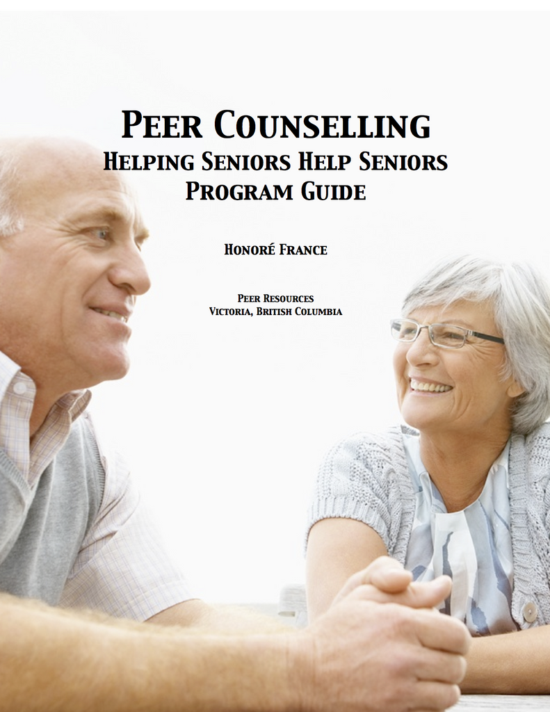 Peer Counselling: Seniors Helping Seniors: The Program Guide