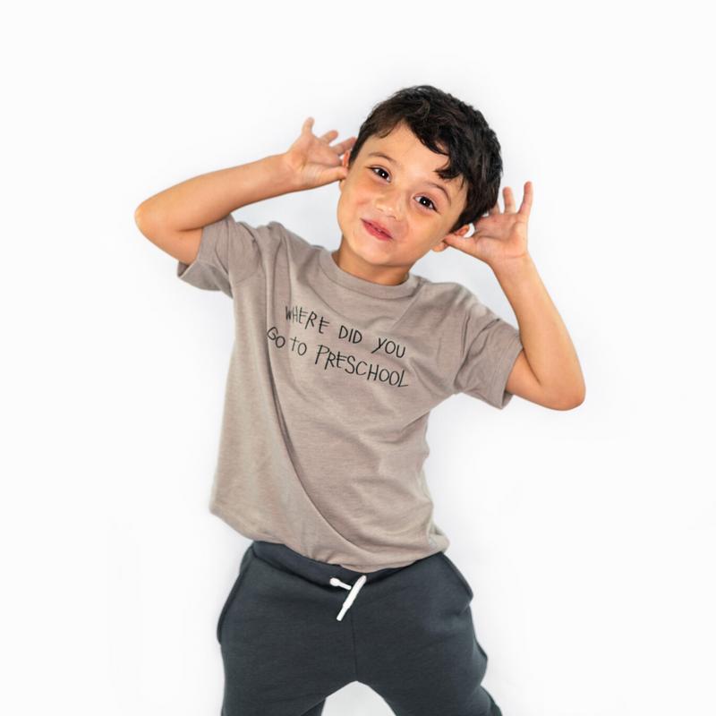 Toddler Where Did You Go To Preschool Tee