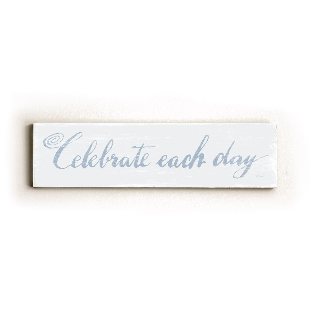 Celebrate Each Day Wood Wall Decor by FLAVIA