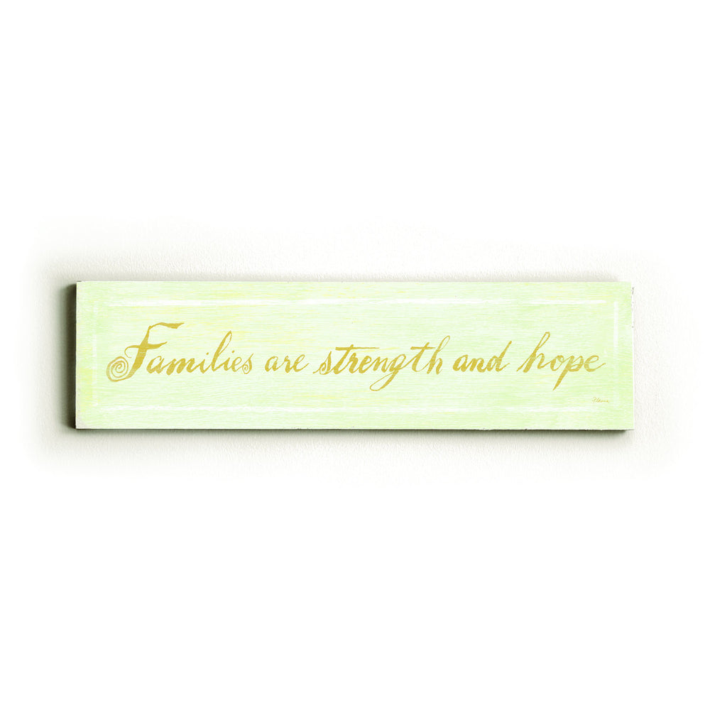 Families are Strength and Hope Wood Wall Decor by FLAVIA