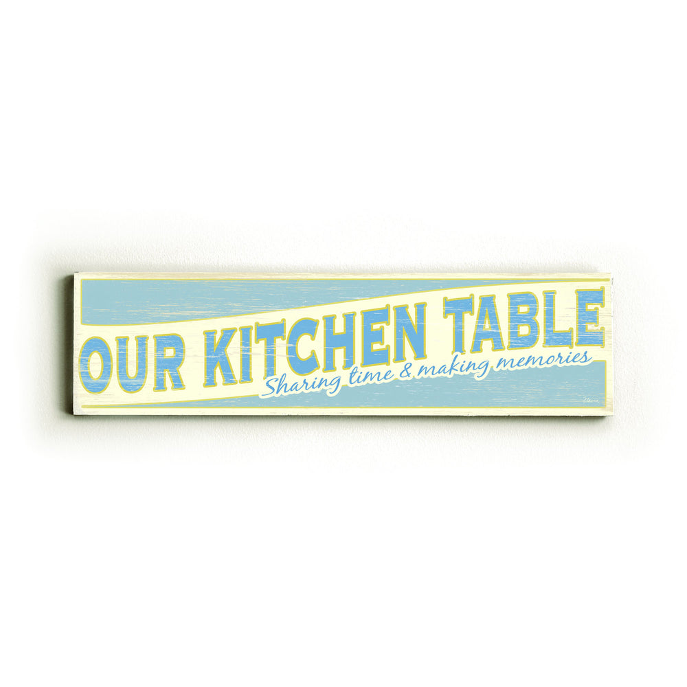 Our Kitchen Table Wood Wall Decor by FLAVIA