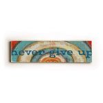 Never Give Up Wood Wall Decor by Lisa Weedn