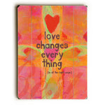 Love Changes Everything Wood Wall Decor by Lisa Weedn