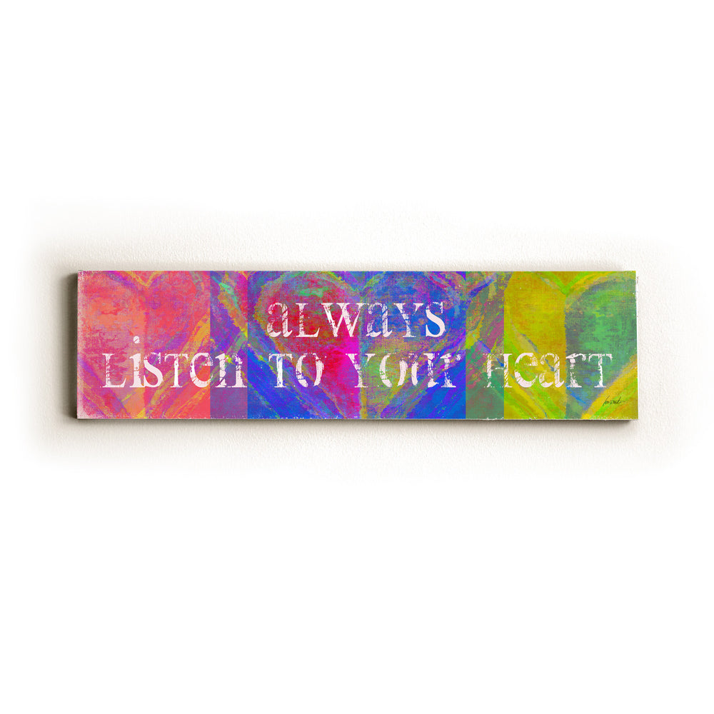 Always listen to your heart Wood Wall Decor by Lisa Weedn