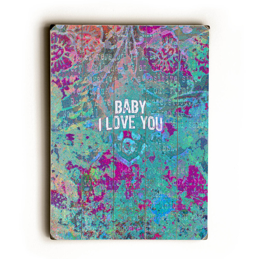 Baby I love you large Wood Wall Decor by Lisa Weedn