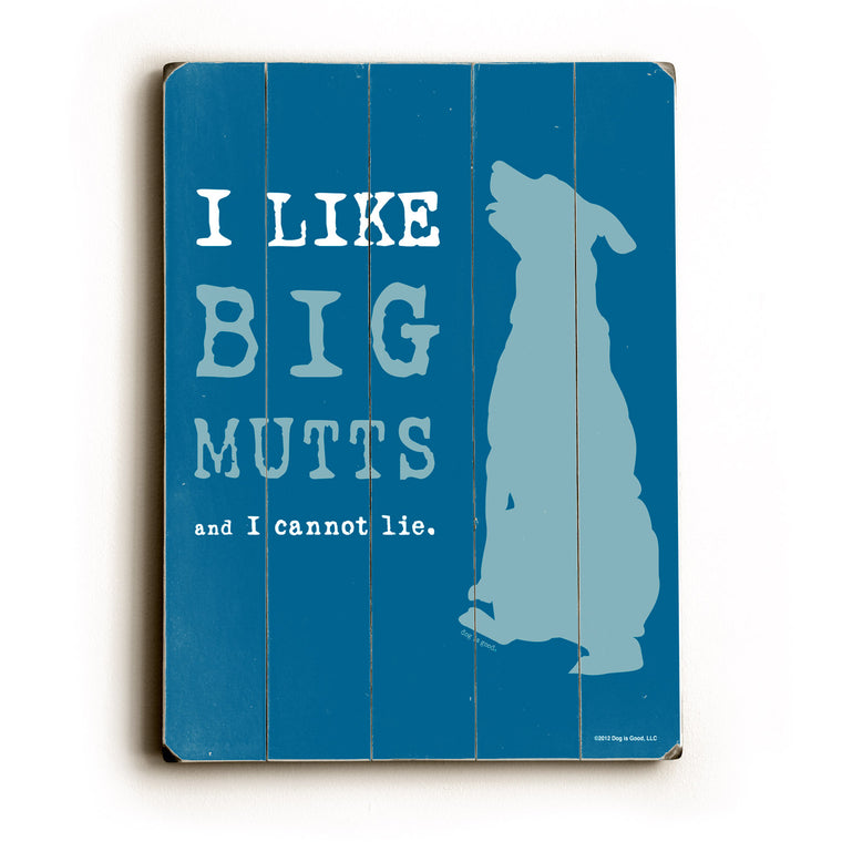 Dog is Good I like big mutts Wood Wall Decor