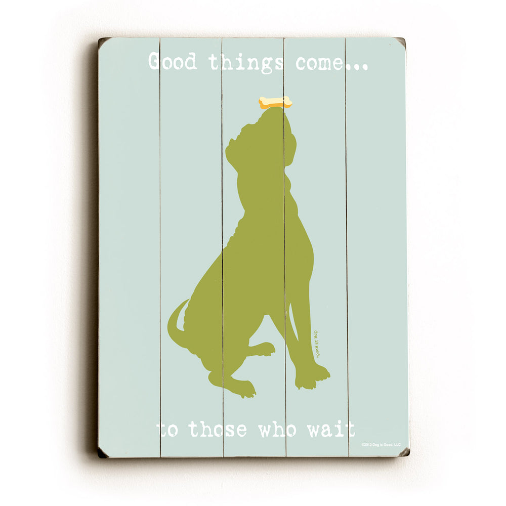 Dog is Good Good things come Wood Wall Decor