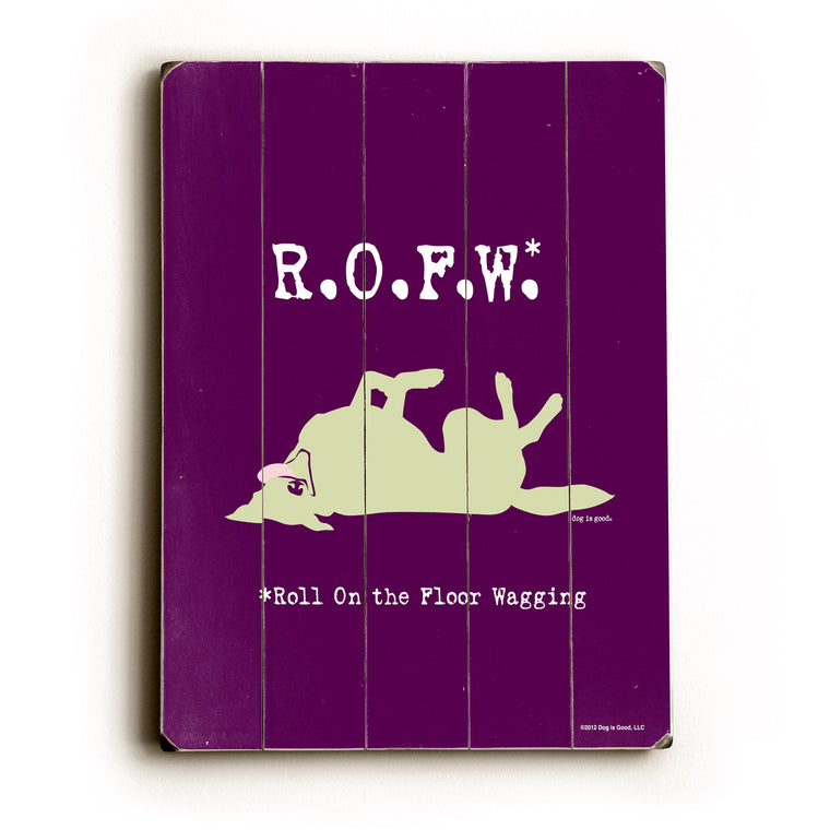 Dog is Good R.O.F.W. Wood Wall Decor