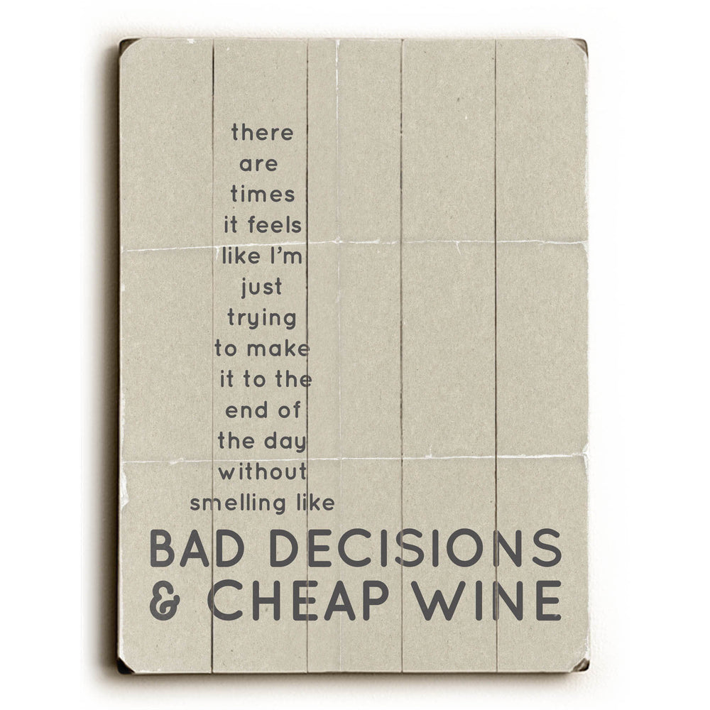 Bad Decisions & Cheap Wine Wood Wall Decor by Cheryl Overton