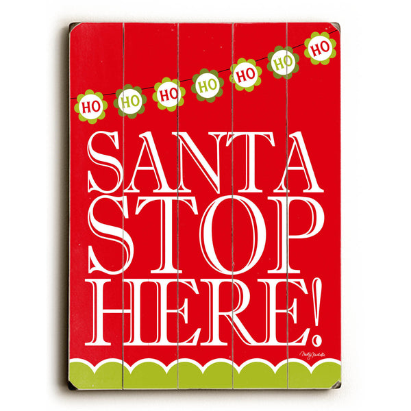 Santa Stop Here! Wood Wall Decor by Misty Diller