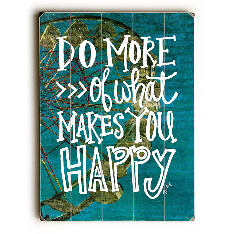 Do More of What Makes You Happy Wood Wall Decor by Misty Diller