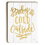 Baby it's Cold Outside Wood Wall Decor by Misty Diller