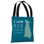 I Like Big Mutts - Blue  Tote Bag by Dog is Good
