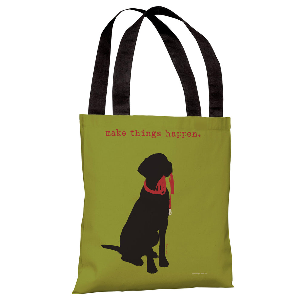 Make Things Happen Tote Bag by Dog is Good