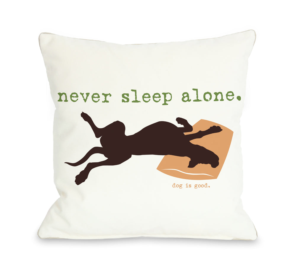 Never Sleep Alone Throw Pillow by Dog Is Good