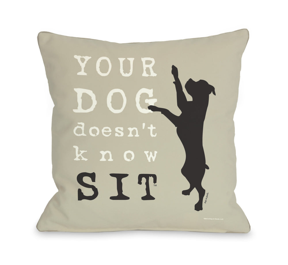 Your Dog Doesn't Know Sit - Oatmealby OneBellaCasa Affordable Home D_cor