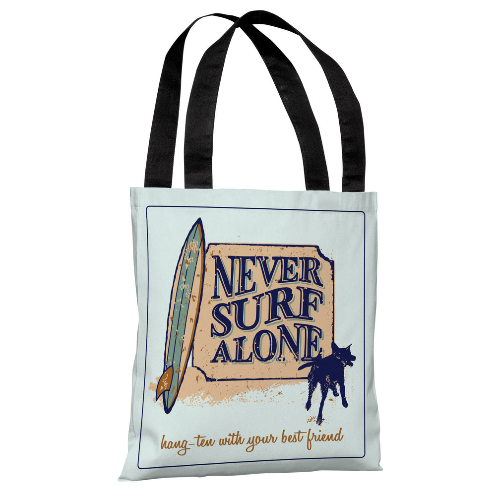 Never Surf Alone - Teal Tote Bag by Dog is Good