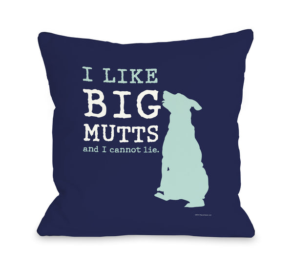 I Like Big Mutts Navy Teal Throw Pillow by Dog Is Good