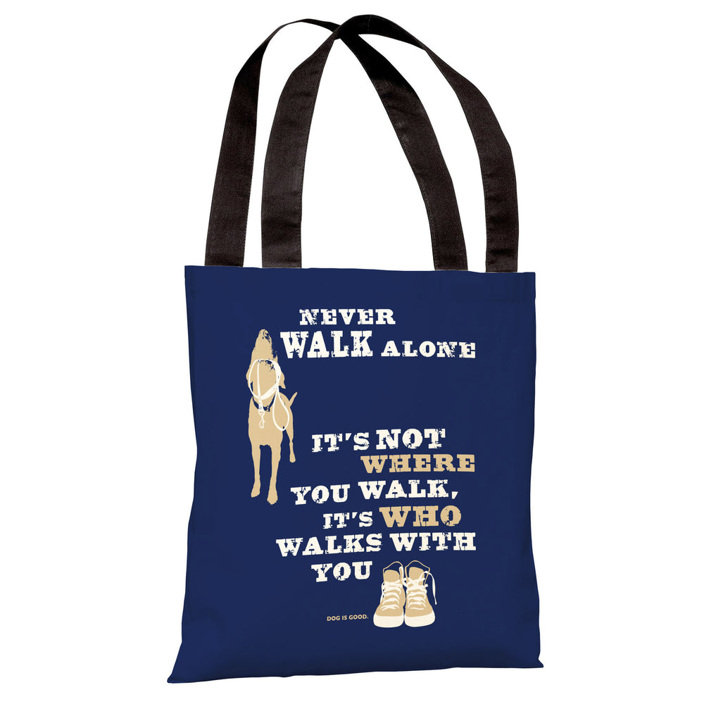 Never Walk Alone Tote Bag by Dog is Good