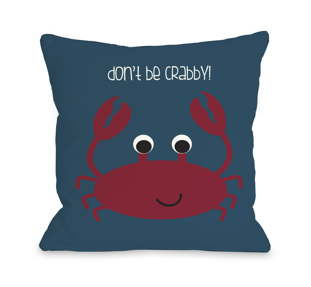 Don't Be Crabby Outdoor Throw Pillow by OBC