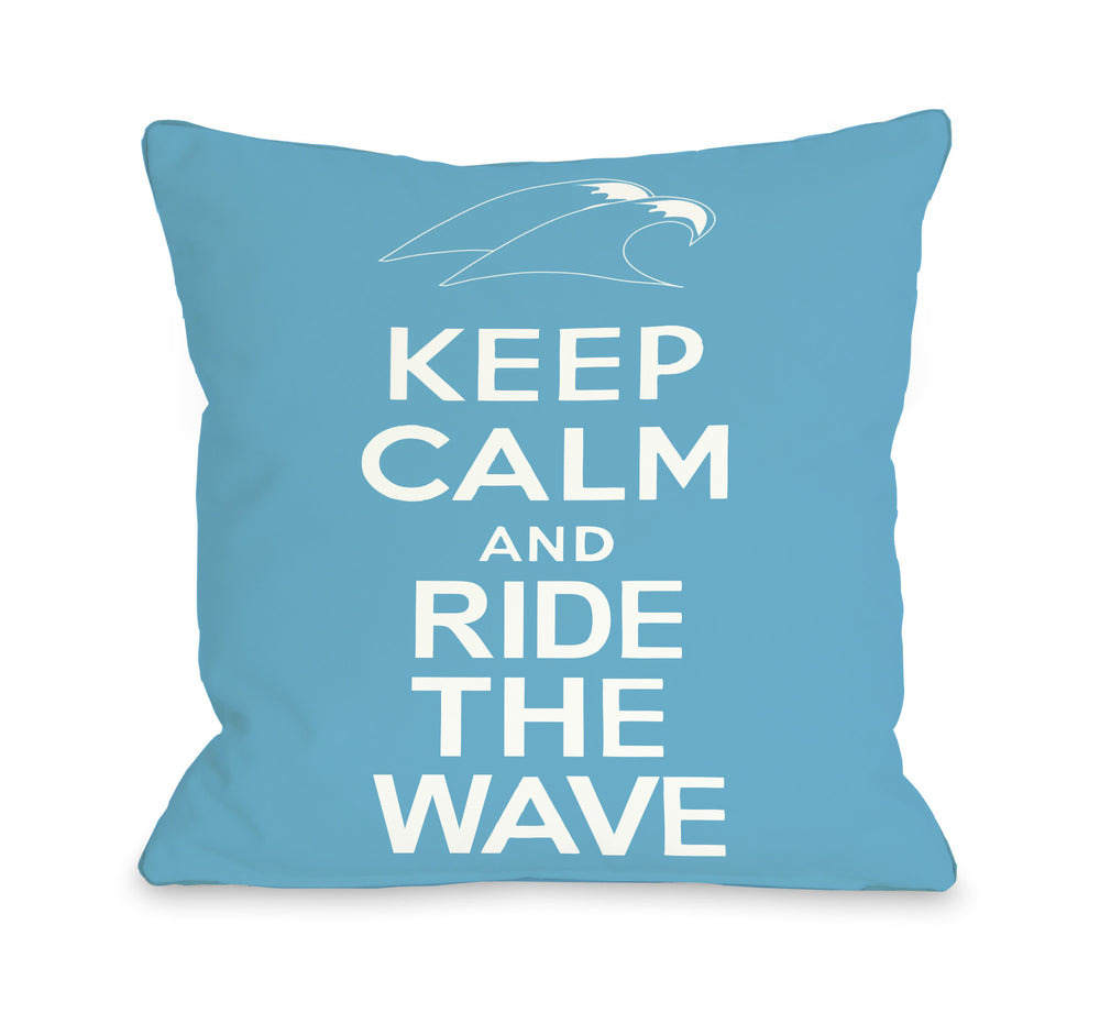 Keep Calm & Ride The Wave Outdoor Throw Pillow by OBC