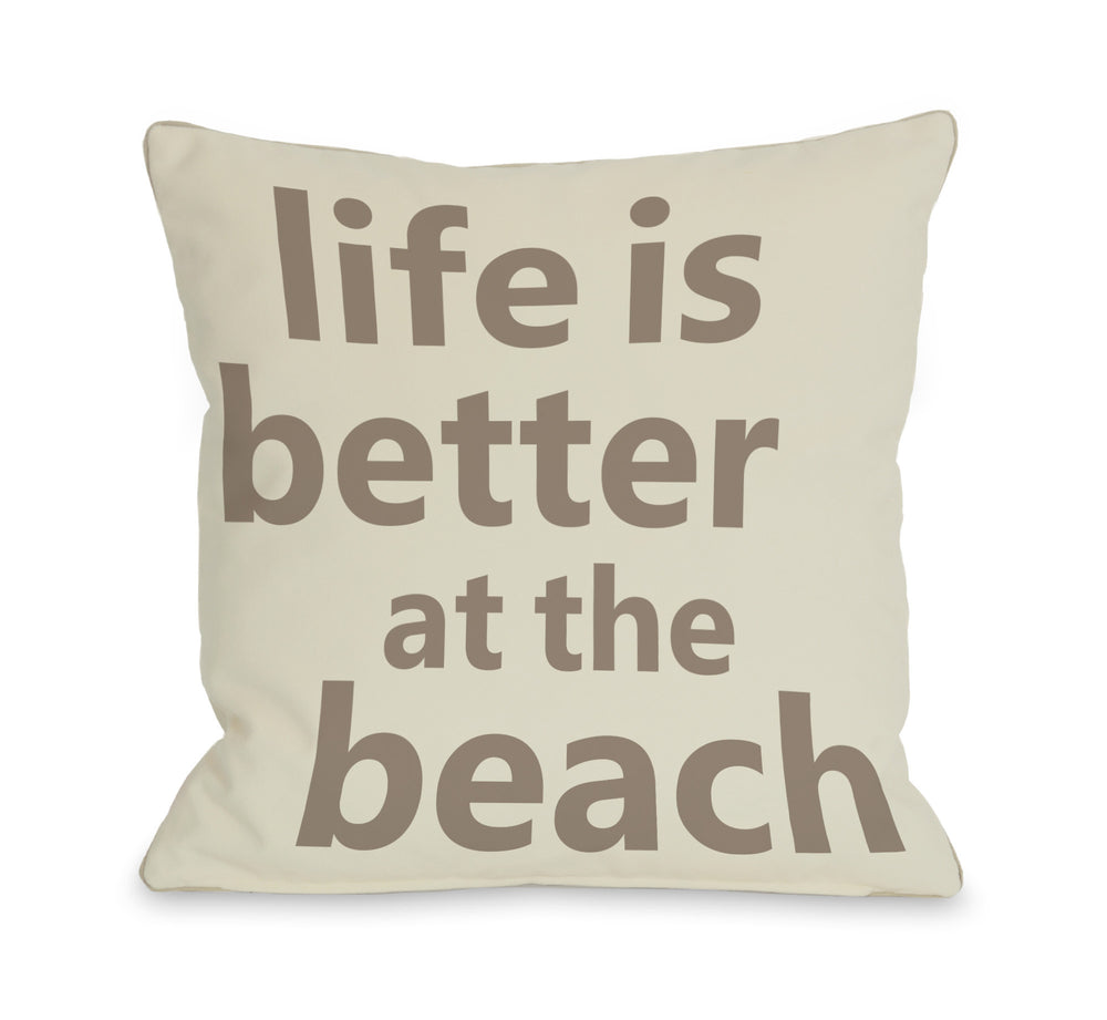 Life is Better at the Beach Throw Pillow by OBC