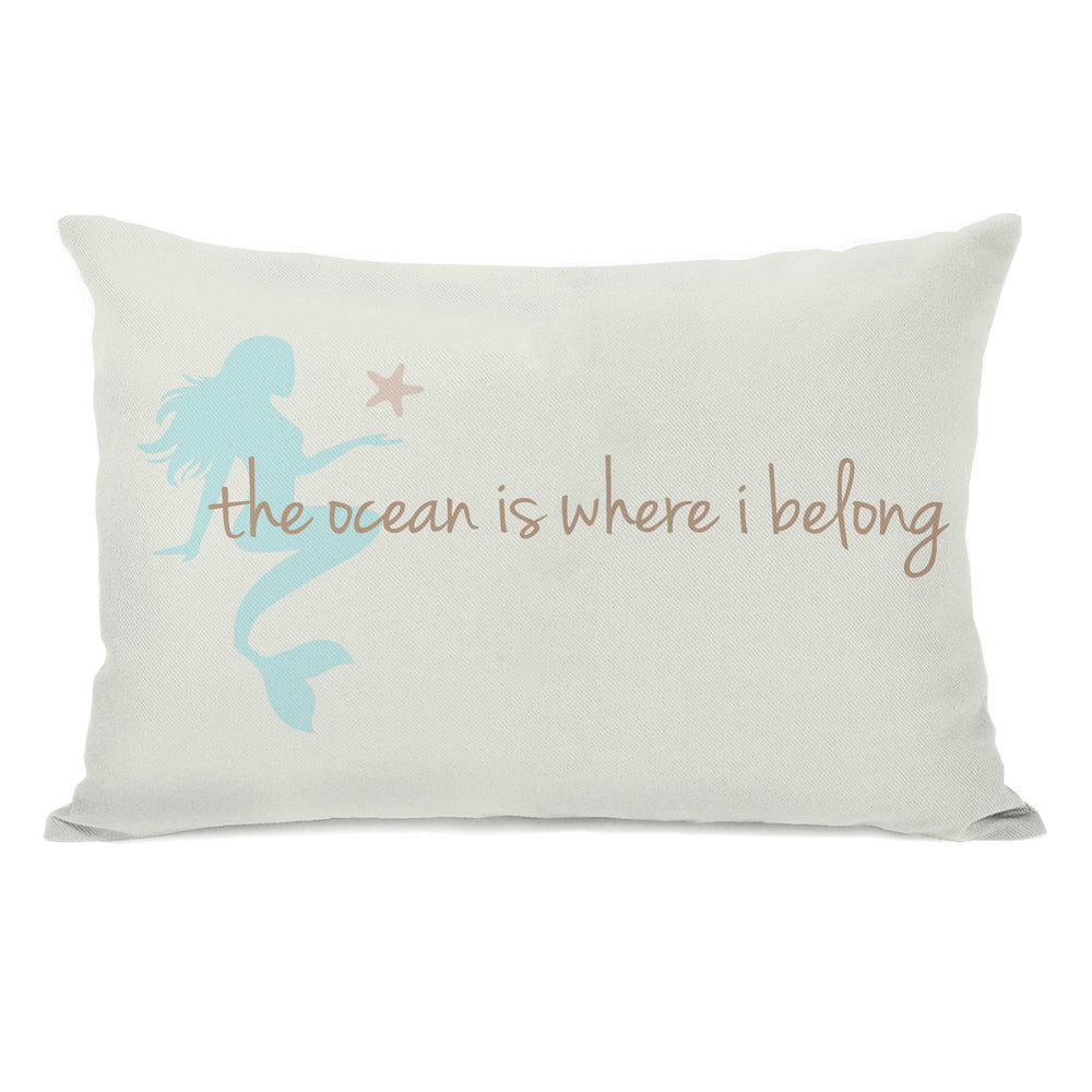 Ocean is Where I Belong Mermaid Outdoor Throw Pillow by OBC