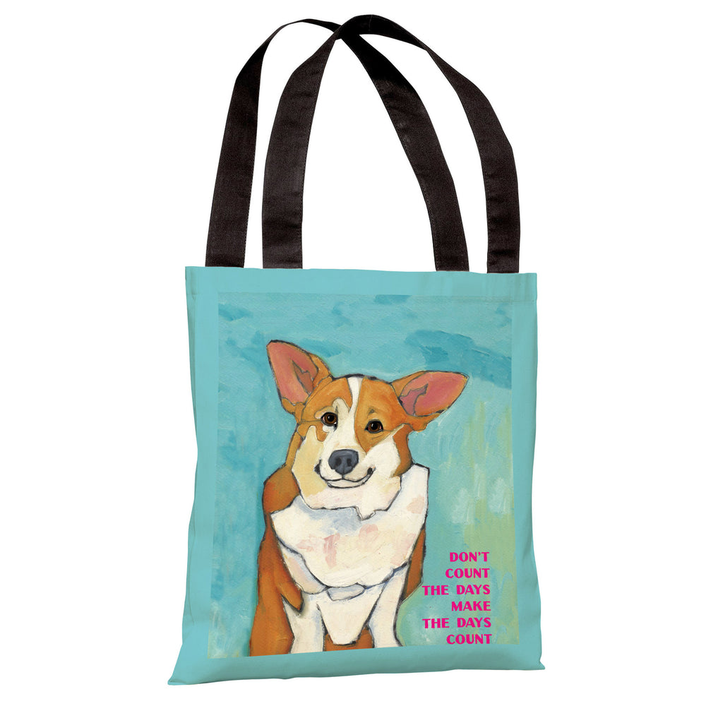 Don't Count The Days Tote Bag by Ursula Dodge