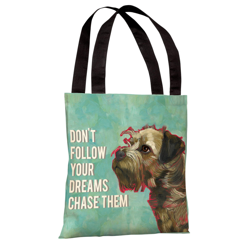 Don't Follow Dreams Tote Bag by Ursula Dodge