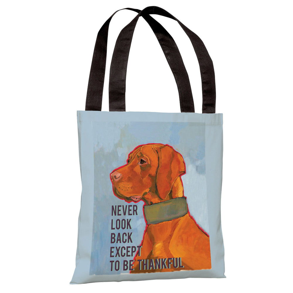 Never Look Back Except To Be Thankful Tote Bag by Ursula Dodge