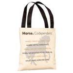 Horse Codependent Tote Bag by Dog is Good