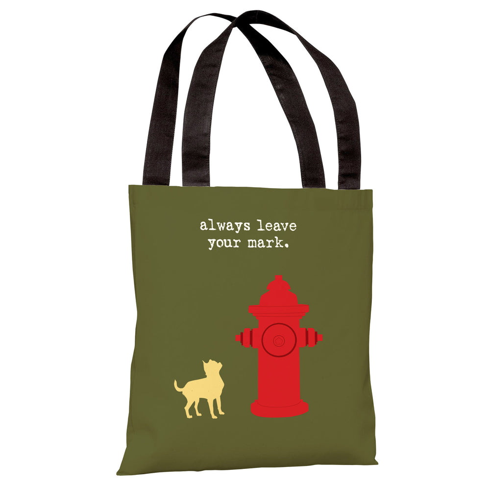 Leave Your Mark Tote Bag by Dog is Good