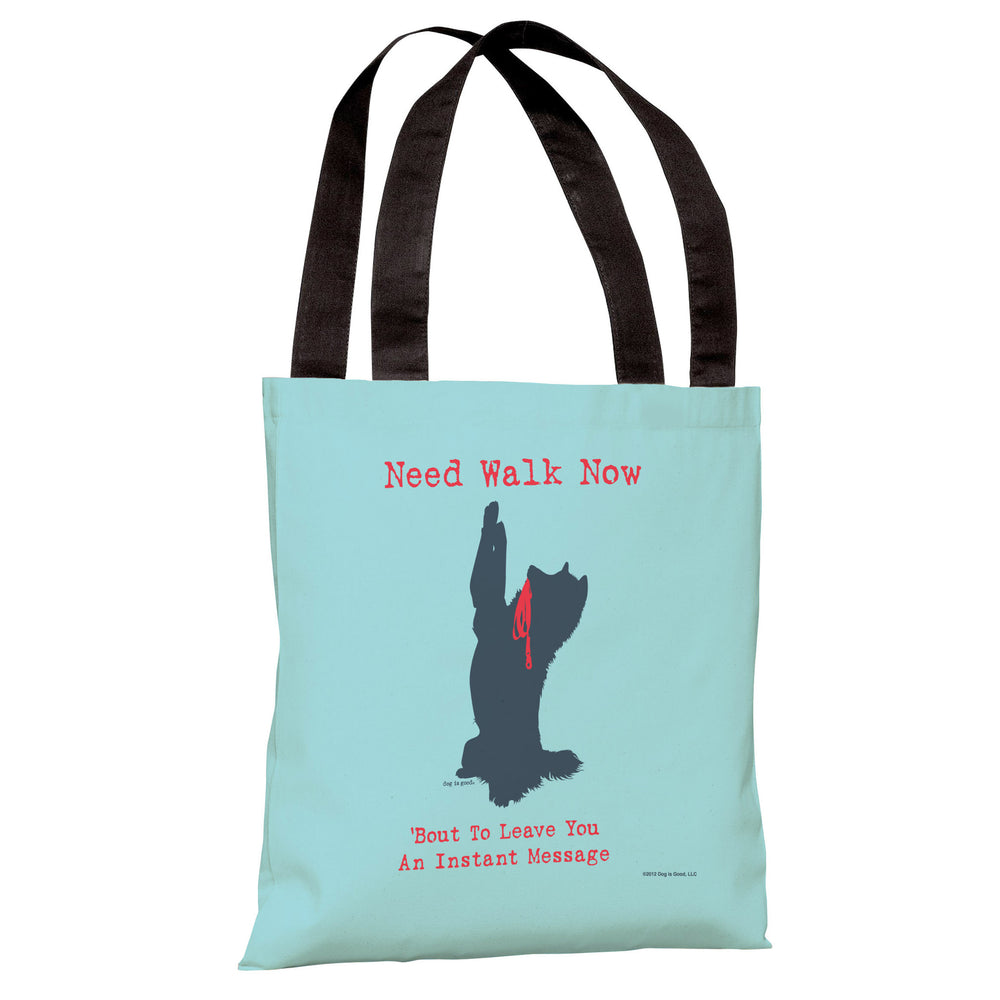 Need Walk Now - Blue Tote Bag by Dog is Good