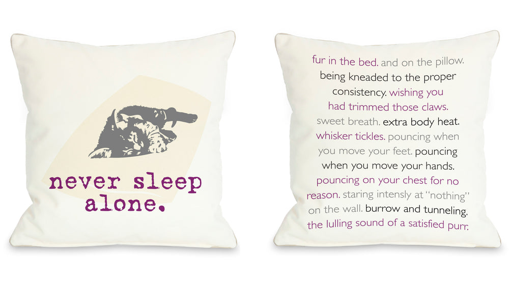 Never Sleep Alone Cat Throw Pillow by Dog Is Good
