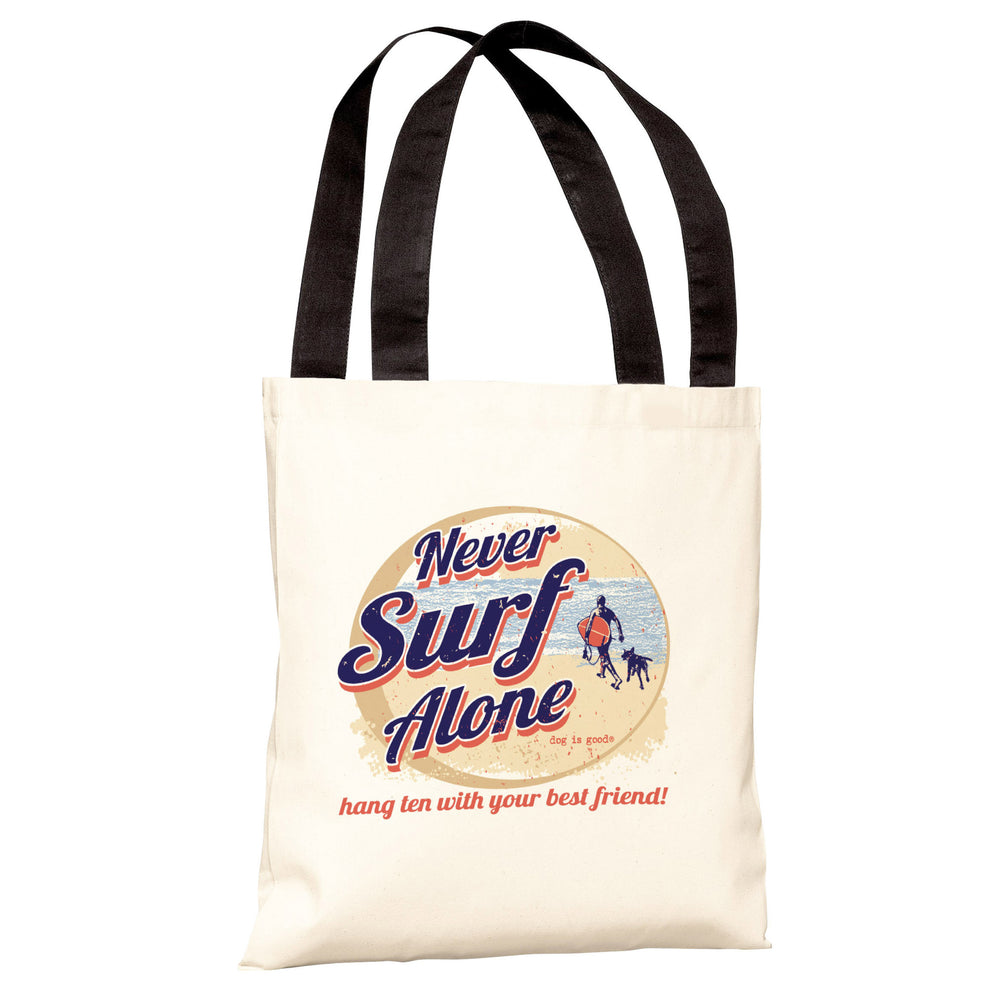 Never Surf Alone Round Tote Bag by Dog is Good