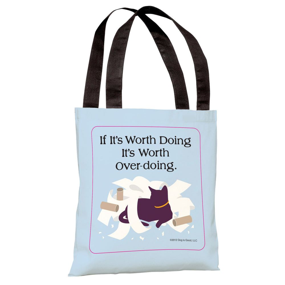 Worth Doing Cat Tote Bag by Dog is Good