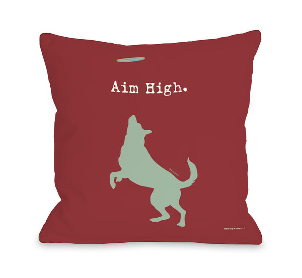 Aim High Dog Throw Pillow by Dog Is Good