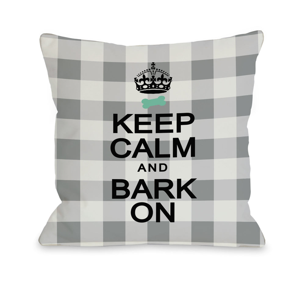 Keep Calm and Bark On Gingham - Gray by OneBellaCasa Affordable Home D_cor