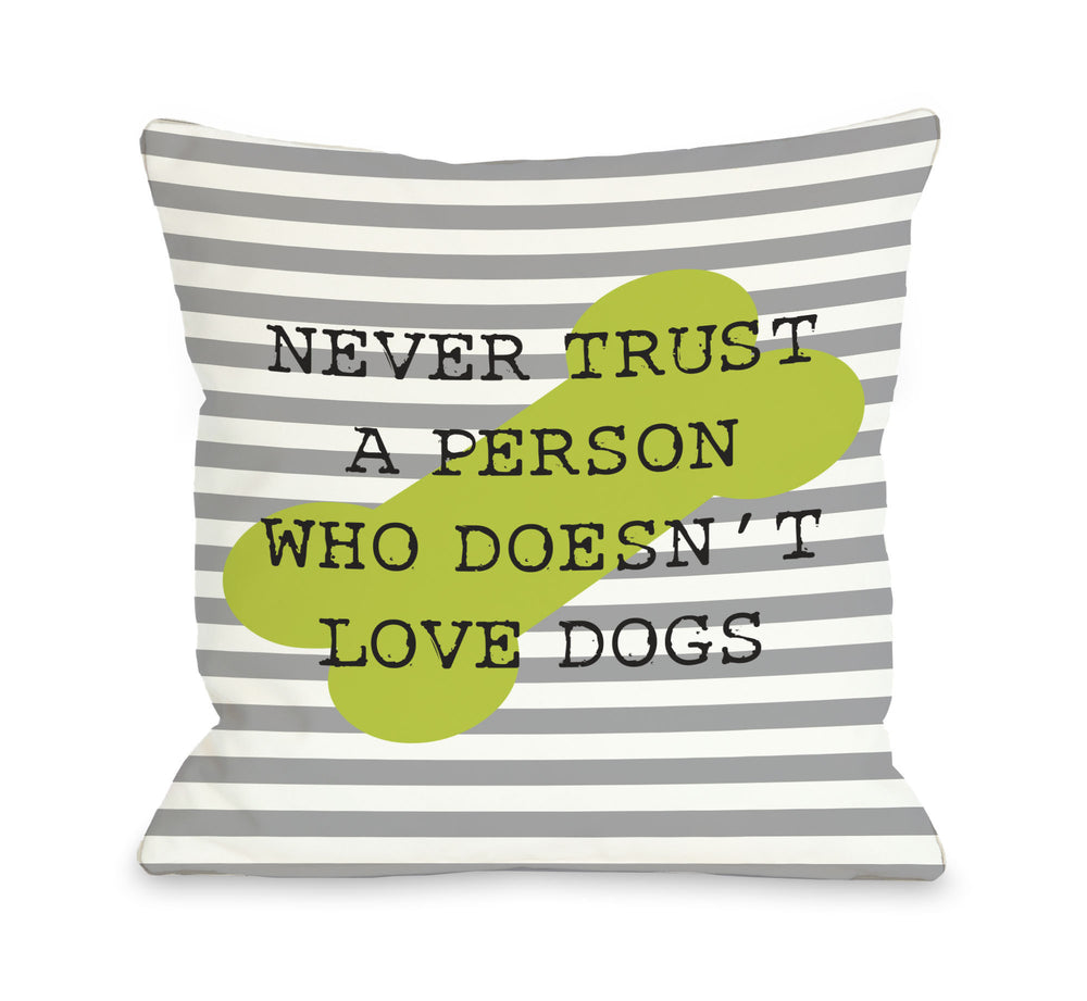 Never Trust Stripe Bone - Gray Lime Throw Pillow by OBC