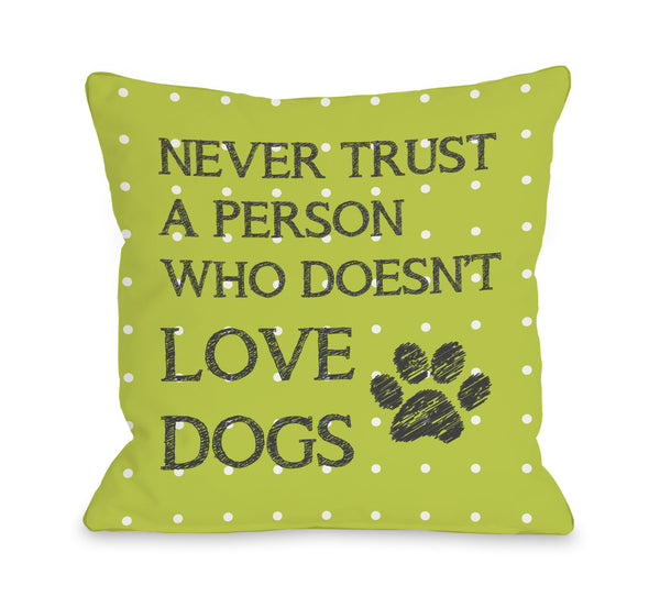 Never Trust Mini Dots Lime throw pillow by OneBellaCasa.com