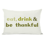Eat Drink Be Thankful Leaves - Ivory Green 14x20 Pillow by OBC