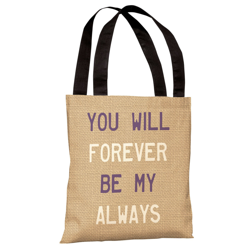Forever Be My Always Tote Bag by OBC