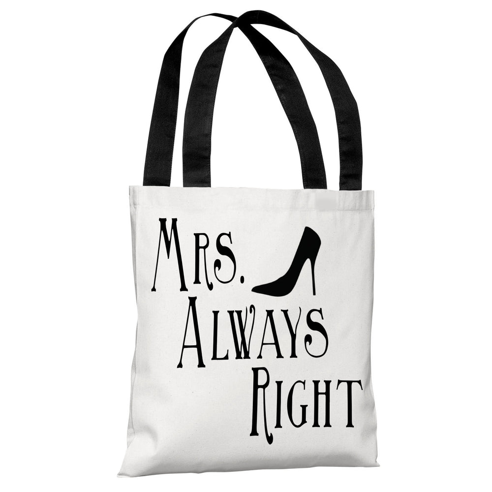 Mrs Always Right Shoe Tote Bag by OBC