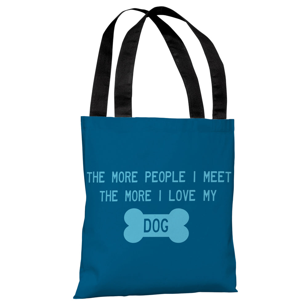 The More People I Meet  Tote Bag by OBC
