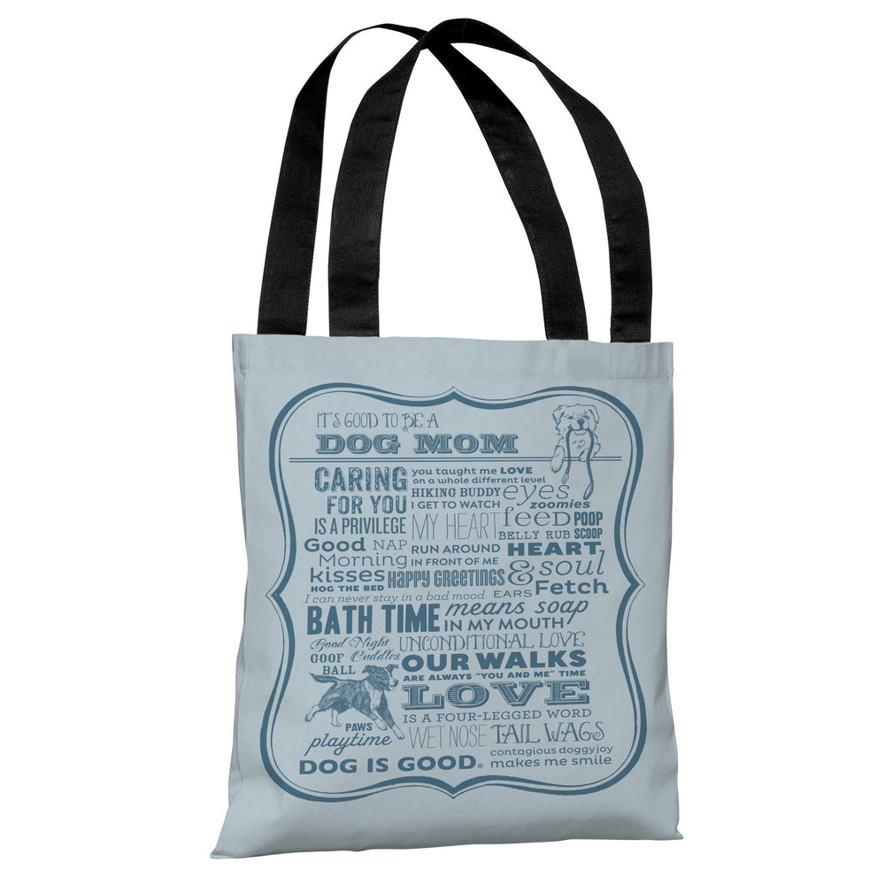 Proud to be a Dog Mom - Light Blue Tote Bag by Dog is Good