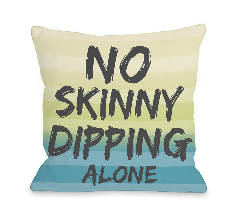 No Skinny Dipping Alone - Turquoise Multi Outdoor Throw Pillow by OBC