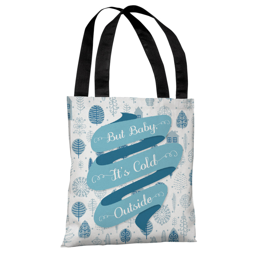But Baby It's Cold Outside - Multi Tote Bag by OBC