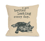 Better Looking Every Day Throw Pillow by Dog Is Good